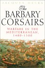 The Barbary Corsairs: Warfare in the Mediterranean